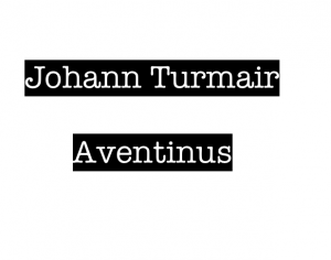 "Schriftzug ""Johann Turmair Aventinus"""